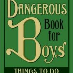 The Dangerous Book for Moms of Boys