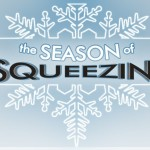 The Season of Squeezin'